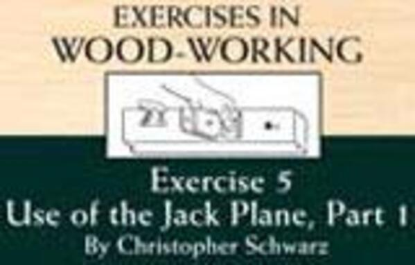 Exercises in Woodworking Exercise 5: Use of the Jack Plane, Part 1 Video Download-0