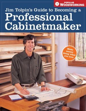 Jim Tolpin's Guide to Becoming a Professional Cabinetmaker eBook-0