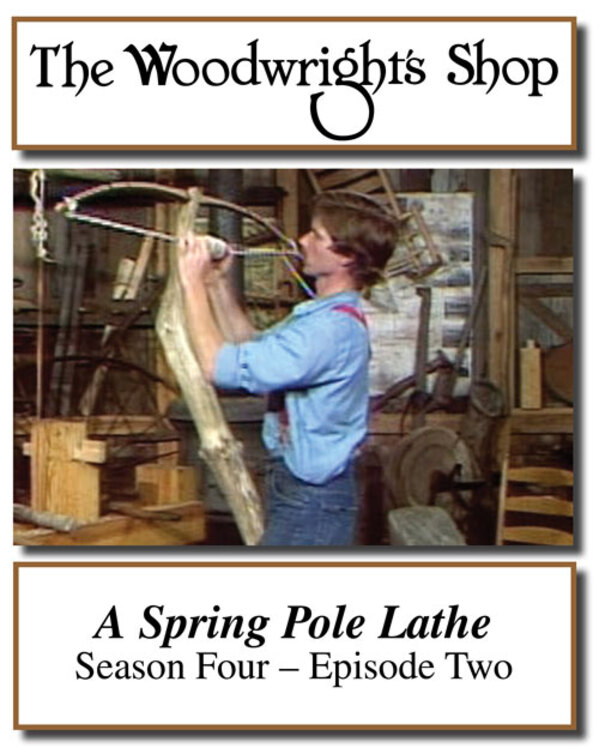 The Woodwright's Shop, Season 4, Episode 2 - A Spring Pole Lathe Video Download-0
