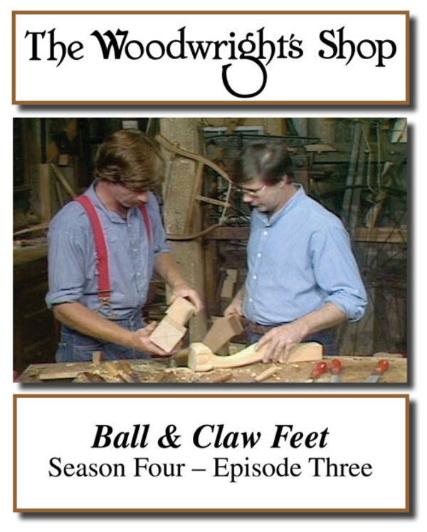 The Woodwright's Shop, Season 4, Episode 3 - Ball & Claw Feet Video Download-0