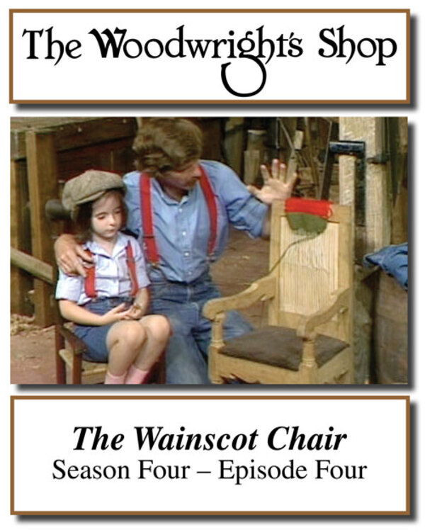 The Woodwright's Shop, Season 4, Episode 4 - The Wainscot Chair Video Download-0