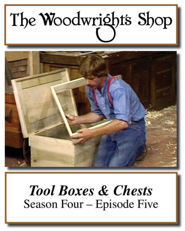 The Woodwright's Shop, Season 4, Episode 5 - Tool Boxes & Chests Video Download-0