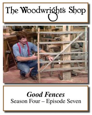The Woodwright's Shop, Season 4, Episode 7 - Good Fences Video Download-0