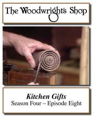 The Woodwright's Shop, Season 4, Episode 8 - Kitchen Gifts Video Download-0