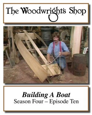 The Woodwright's Shop, Season 4, Episode 10 - Building A Boat Video Download-0