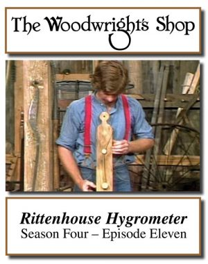 The Woodwright's Shop, Season 4, Episode 11 - Rittenshouse Hygrometer Video Download-0