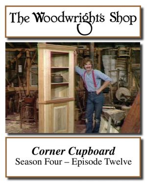 The Woodwright's Shop, Season 4, Episode 12 - Corner Cupboard Video Download-0
