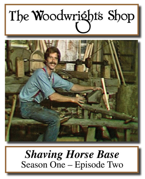 The Woodwright's Shop, S01, Ep02, Shaving Horse Base Video Download-0