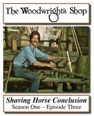 The Woodwright's Shop, S01, Ep03, Shaving Horse Conclusion Video Download-0