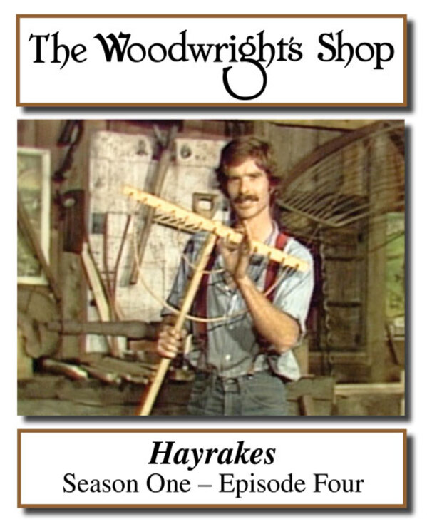 The Woodwright's Shop, S01, Ep04, Hayrakes Video Download-0