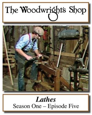 The Woodwright's Shop, S01, Ep05, Lathes Video Download-0