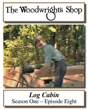The Woodwright's Shop, S01, Ep08, Log Cabin Video Download-0