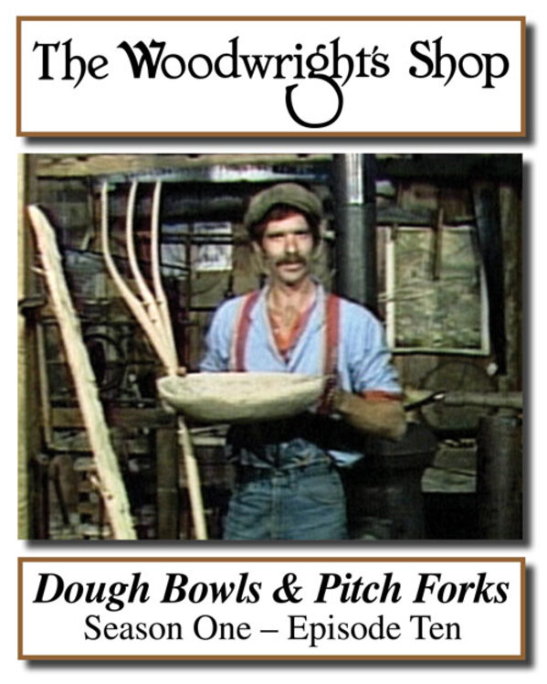 The Woodwright's Shop, S01, Ep010, Dough Bowls & Pitch Forks Video Download-0
