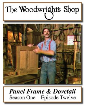 The Woodwright's Shop, S01, Ep012, Panel Frame & Dovetail Video Download-0