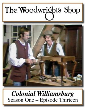 The Woodwright's Shop, S01, Ep013, Colonial Williamsburg Video Download-0