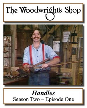 The Woodwright's Shop, Season 2, Episode 1 - Handles Video Download-0