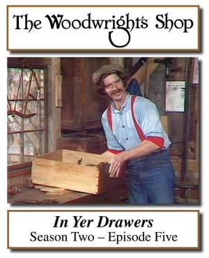 The Woodwright's Shop, Season 2, Episode 5 - In Yer Drawers Video Download-0
