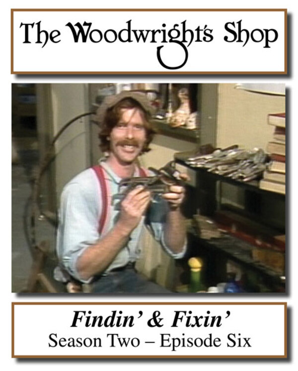 The Woodwright's Shop, Season 2, Episode 6 - Findin' & Fixin' Video Download-0