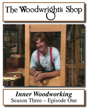 The Woodwright's Shop, Season 3, Episode 1 - Inner Woodworking Video Download-0