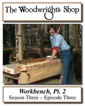 The Woodwright's Shop, Season 3, Episode 3 - Workbench Pt. 2 Video Download-0