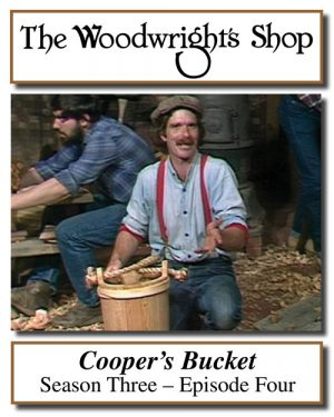 The Woodwright's Shop, Season 3, Episode 4 - Cooper's Bucket Video Download-0