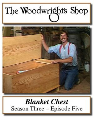 The Woodwright's Shop, Season 3, Episode 5 - Blanket Chest Video Download-0
