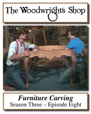 The Woodwright's Shop, Season 3, Episode 8 - Furniture Carving Video Download-0