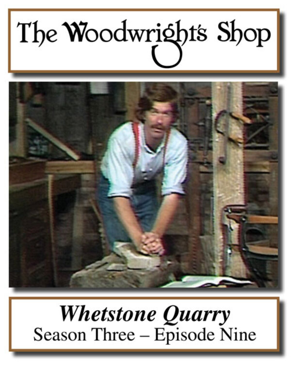 The Woodwright's Shop, Season 3, Episode 9 - Whetstone Quarry Video Download-0