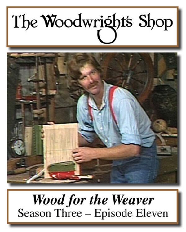The Woodwright's Shop, Season 3, Episode 11 - Wood for the Weaver Video Download-0
