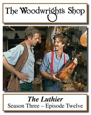 The Woodwright's Shop, Season 3, Episode 12 - The Luthier Video Download-0
