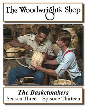 The Woodwright's Shop, Season 3, Episode 13 - The Basketmakers Video Download-0