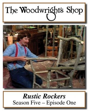 The Woodwright's Shop, Season 5, Episode 1 - Rustic Rockers Video Download-0