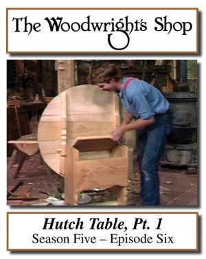 The Woodwright's Shop, Season 5, Episode 6 - Hutch Table, Pt. 1 Video Download-0