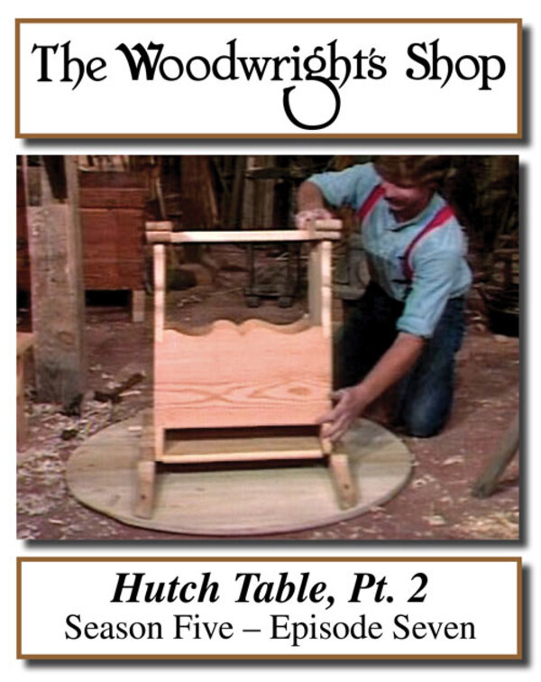 The Woodwright's Shop, Season 5, Episode 7 - Hutch Table, Pt. 2 Video Download-0