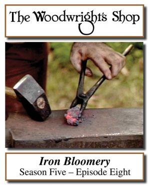 The Woodwright's Shop, Season 5, Episode 8 - Iron Bloomery Video Download-0