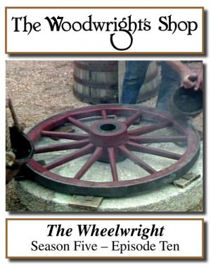 The Woodwright's Shop, Season 5, Episode 10 - The Wheelwright Video Download-0