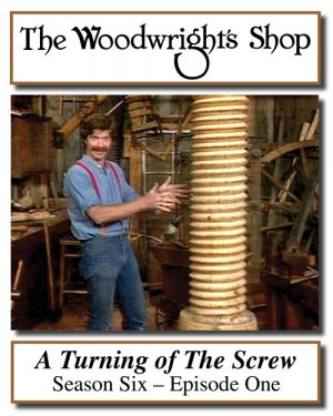 The Woodwright's Shop, Season 6, Episode 1 - A Turning of The Screw Video Download-0