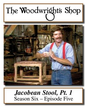 The Woodwright's Shop, Season 6, Episode 5 - Jacobean Stool, Pt. 1 Video Download-0