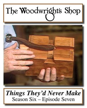 The Woodwright's Shop, Season 6, Episode 7 - Things They'd Never Make Video Download-0
