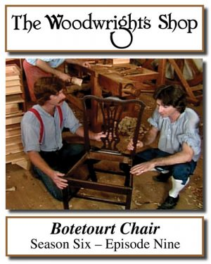 The Woodwright's Shop, Season 6, Episode 9 - The Botetourt Chair Video Download-0