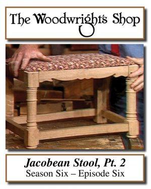 The Woodwright's Shop, Season 6, Episode 6 - Jacobean Stool, Pt. 2 Video Download-0