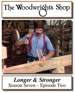 The Woodwright's Shop, Season 7, Episode 2 - Longer & Stronger Video Download-0