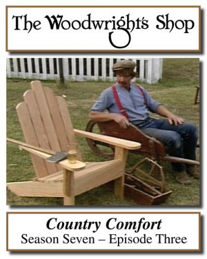 The Woodwright's Shop, Season 7, Episode 3 - Country Comfort Video Download-0