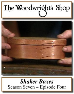 The Woodwright's Shop, Season 7, Episode 4 - Shaker Boxes Video Download-0