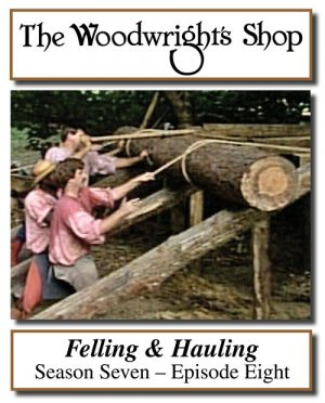 The Woodwright's Shop, Season 7, Episode 8 - Felling and Hauling Video Download-0