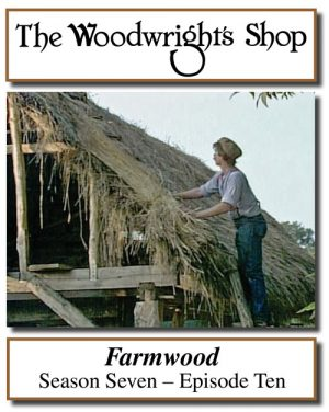 The Woodwright's Shop, Season 7, Episode 10 - Farmwood Video Download-0