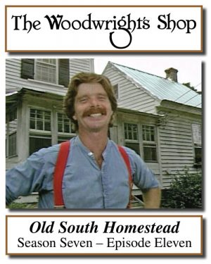 The Woodwright's Shop, Season 7, Episode 11 - Old South Homestead Video Download-0