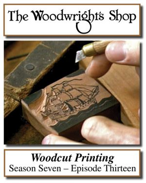 The Woodwright's Shop, Season 7, Episode 13 - Woodcut Printing Video Download-0