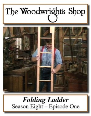 The Woodwright's Shop, Season 8, Episode 1 - Folding Ladder Video Download-0