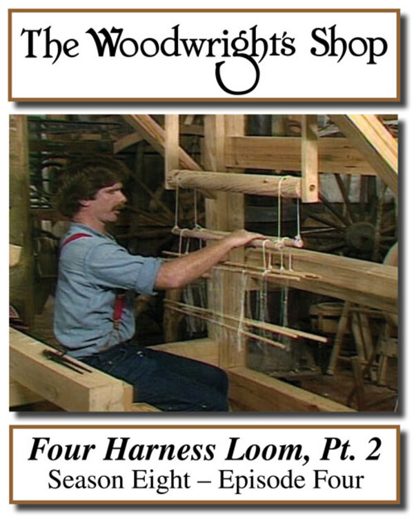 The Woodwright's Shop, Season 8, Episode 4 - The Four Harness Loom Pt. 2 Video Download-0
